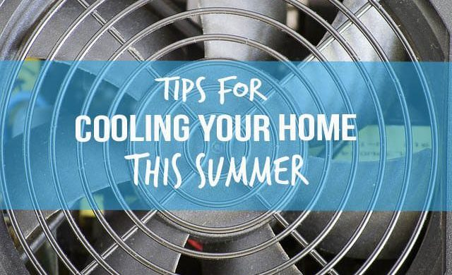Tips for cooling your home this summer