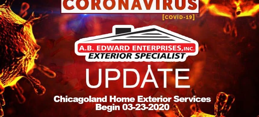 Coronavirus Disease (COVID-19 Executive Order No 8 ) | Chicagoland Home Exterior Services Begin 03-23-2020