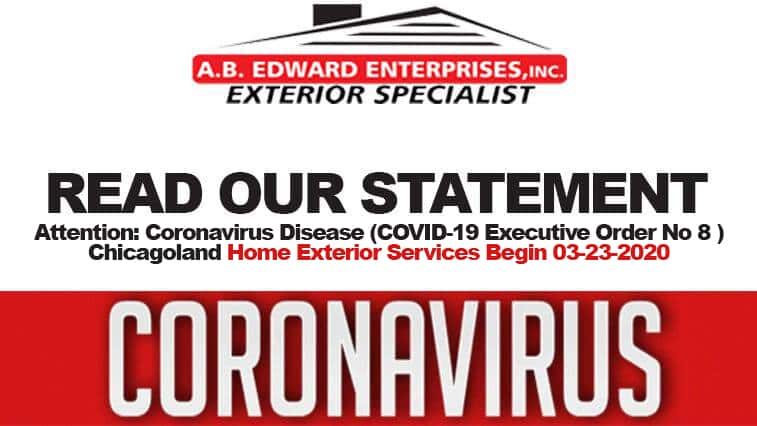 Attention: Coronavirus Disease (COVID-19 Executive Order No 8 ) | Chicagoland Home Exterior Services Begin 03-23-2020